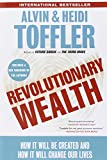 Revolutionary Wealth: How it will be created and how it will change our lives (038552207X) by Toffler, Alvin