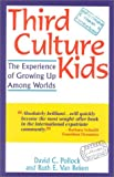 Third Culture Kids: The Experience of Growing Up Among Worlds (Second Revised Edition)