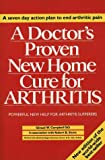 img - for A Doctor's Proven New Home Cure for Arthritis book / textbook / text book
