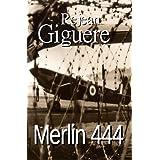 Merlin 444 (Novel) ~ Rejean Giguere