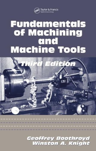 Fundamentals of Machining and Machine Tools (Manufacturing Engineering and)