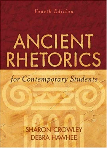 Ancient Rhetorics for Contemporary Students (4th Edition)