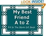 My Best Friend A to Z Fill In The Bla...