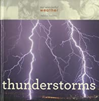 Thunderstorms (Our Wonderful Weather)