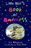 Little Wolf's Book of Badness (Middle Grade Fiction) (1575054108) by Ian Whybrow