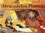 img - for Abracadabra Piano: Book 1 : Graded Pieces for Young Pianists (Bk. 1) book / textbook / text book