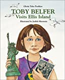img - for Toby Belfer Visits Ellis Island (Toby Belfer Series) by Gloria Teles Pushker, Judy Hierstein, Judith Hierstein (2003) Hardcover book / textbook / text book
