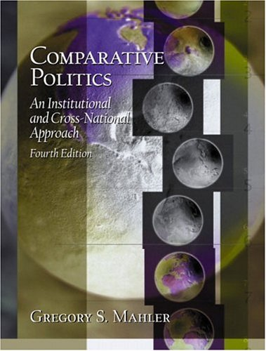 Comparative Politics: An Institutional and Cross-National Approach (4th Edition)