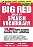 The Big Red Book of Spanish Vocabulary: 30,000 Words Including Cognates, Roots, and Suffixes (Big Book of Verbs Series) (0071447253) by Scott Thomas