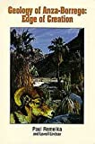 Geology of Anza-Borrego: Edge of Creation (California Desert Natural History Field Guides)