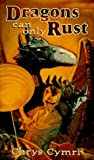img - for Dragons Can Only Rust (Tsr Books, F/Sf) book / textbook / text book