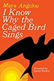 I Know Why the Caged Bird Sings (0375507892) by Angelou, Maya