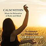 Calm Within: Music for Relaxation, Calm Music, Stress Relief Music, Background Music, Healing, Meditation, Yoga, Therapy, Spa, Soothing Music, New Age Music, Massage, Calming Music, Relaxing Music