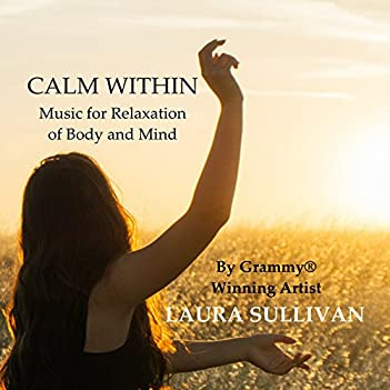 Calm Within: Music for Relaxation, Calm Music, Stress Relief Music