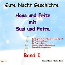 Hans und Fritz mit Susi und Petra: Band I (       ungekürzt) von Michael Bauer, Carina Bauer Gesprochen von: Michael Bauer