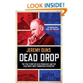 Dead Drop: TheTrue Story of Oleg Penkovsky and the Cold War's Most Dangerous Operation