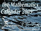 The Mathematics Calendar 2009: Glimpses Below the Surfaces of Mathematical Worlds (188455038X) by Pappas, Theoni