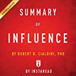 Summary of Influence: by Robert B. Cialdini | Includes Analysis |  Instaread