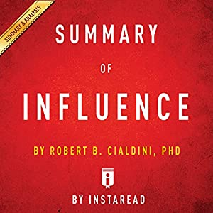 Summary of Influence: by Robert B. Cialdini | Includes Analysis Audiobook