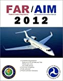 img - for FAR AIM - 2012 FAA Regulations & Aeronautical Information Manual book / textbook / text book