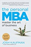 The Personal MBA: Master the Art of Business
