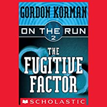 The Fugitive Factor: On the Run, Chase 2 (       UNABRIDGED) by Gordon Korman Narrated by Ben Rameaka