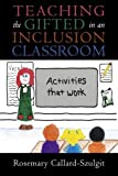 img - for By Rosemary Callard-Szulgit Ed.D author of Perfectio Teaching the Gifted in an Inclusion Classroom: Activities that Work [Paperback] book / textbook / text book