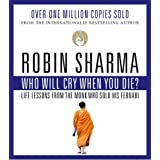 Who Will Cry When You Dieby Robin Sharma