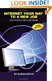 Internet Your Way To a New Job (Third Edition): How to Really Find a Job Online