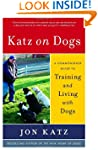 Katz on Dogs: A Commonsense Guide to...