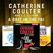 Catherine Coulter and J. T. Ellison - A Brit in the FBI Series: The Final Cut, The Lost Key, The End Game | Catherine Coulter, J. T. Ellison
