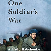 One Soldier's War (       UNABRIDGED) by Arkady Babchenko, Nick Allen - translator Narrated by Derek Perkins