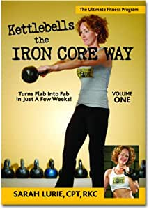 Kettlebells The Iron Core Way Volume 1 (Complete Guide to Kettlebell Training with Follow Along Workout)