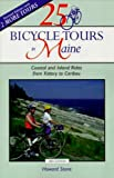 25 Bicycle Tours in Maine: Coastal and Inland Rides from Kittery to Caribou (Bicycling)