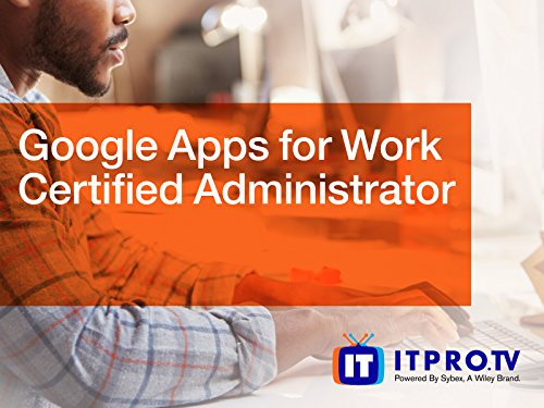 Google Apps for Work Certified Administrator - Season 1
