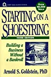 Starting on a Shoestring: Building a Business Without a Bankroll (Wiley Small Business Edition) (0471134155) by Arnold S. Goldstein