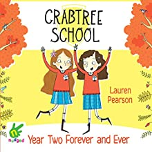 Year Two Forever and Ever: Crabtree School 1 (       UNABRIDGED) by Lauren Pearson Narrated by Daisy Donovan