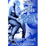 Naughty Hot Shots - Booty Call ~ Benjamin Russell