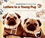 Letters to a Young Pug (Wilson the Pug)