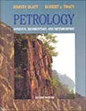 Petrology: Igneous, Sedimentary, and Metamorphic, 2nd Edition (0716724383) by Harvey Blatt