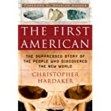 The First American: The Suppressed Story of the People Who Discovered the New World ~ Christopher Hardaker
