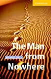 The Man from Nowhere: Level 2 (Cambridge English Readers)