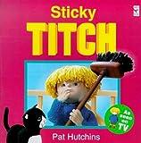 Pat Hutchins Sticky Titch (Titch storybook)