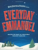 Everyday Emmanuel: Making the Most of Christmas for Busy Families (0988614405) by Vischer, Phil
