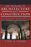 Dictionary of Architecture and Construction (Dictionary of Architecture & Construction) - 0071452370
