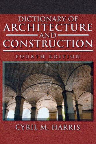 Dictionary of Architecture and Construction (Dictionary of Architecture & Construction) - McGraw-Hill Professional - 0071452370 - ISBN:0071452370