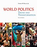 World Politics: Trend and Transformation (0495187062) by Charles W. Kegley