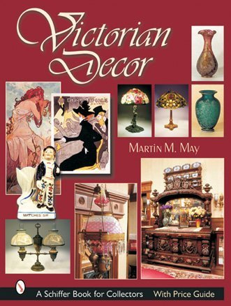 Victorian Decor (Schiffer Book for Collectors)