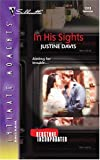 In His Sights: Redstone, Incorporated (Silhouette Intimate Moments No. 1318) (0373273886) by Davis, Justine