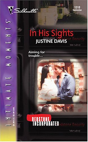 In His Sights : Redstone, Incorporated (Silhouette Intimate Moments No. 1318) (Silhouette Intimate Moments), JUSTINE DAVIS